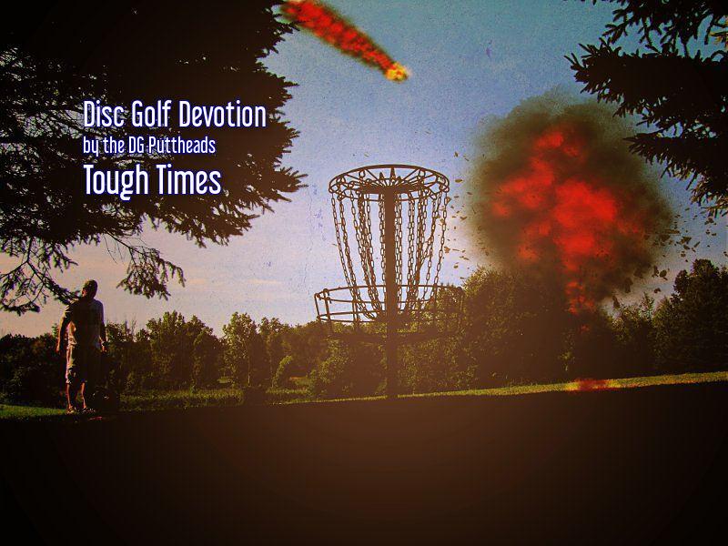 Disc Golf Devotion Tough Times